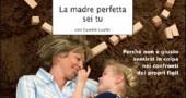 La madre perfetta sei tu
